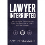 Lawyer Interrupted – A New Book by Amy Impellizzeri