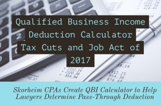 Calculator Helps Lawyers Determine Qualified Business Income/Pass-Through Business Income Deduction Under New Tax Law